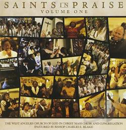 West Angeles Church of God in Christ Mass Choir - Saints in Praise, Vol. 1 CD Cover Art