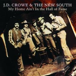 J.D. Crowe & the New South - My Home Ain't in the Hall of Fame CD Cover Art