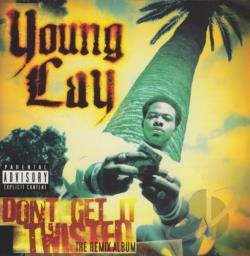 Young Lay - Don't Get It Twisted: Remix Album CD Cover Art