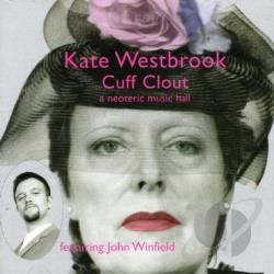 Westbrook, Kate - Cuff Clout (A Neoteric Music Hall) CD Cover Art