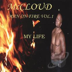 Mccloud - Man on Fire, Vol. 1: My Life CD Cover Art