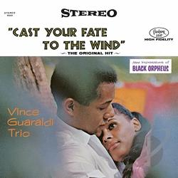 Guaraldi, Vince / Vince Guaraldi Trio - Cast Your Fate to the Wind: Jazz Impressions of Black Orpheus CD Cover Art