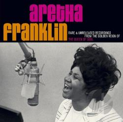 Franklin, Aretha - Rare & Unreleased Recordings from the Golden Reign of the Queen of Soul CD Cover Art