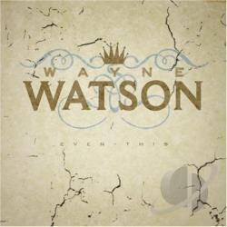 Watson, Wayne - Even This CD Cover Art