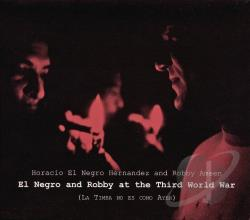 Hernandez, Horacio El Negro - Robby and Negro at the Third World War (La Timba No Es Como Ayer) CD Cover Art