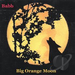 Babb - Big Orange Moon CD Cover Art