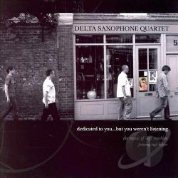 Delta Saxophone Quartet - Dedicated to You But You Weren't Listening: The Music of Soft Machine CD Cover Art