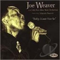 Weaver, Joe - Baby I Love You So CD Cover Art