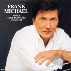 Michael, Frank - Apres Tant D'Annees D'Amour CD Cover Art