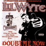 Lil Wyte - Doubt Me Now CD Cover Art