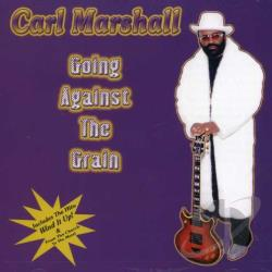 Marshall, Carl - Going Against The Grain CD Cover Art