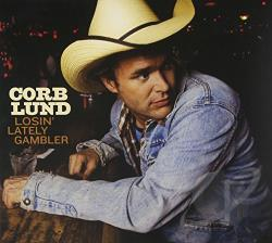 Lund, Corb - Losin' Lately Gambler CD Cover Art
