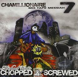 Chamillionaire - Mix Tape Messiah 7: Chopped & Screwed CD Cover Art