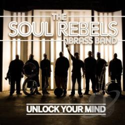 Soul Rebels Brass Band - Unlock Your Mind CD Cover Art