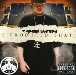DJ Green Lantern - I Produced That CD Cover Art