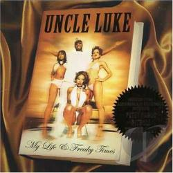 Luke / Uncle Luke - My Life & Freaky Times CD Cover Art
