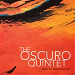 Oscuro Quintet / Piazzolla / Salgan / Triolo - Music For Tango Ensemble CD Cover Art