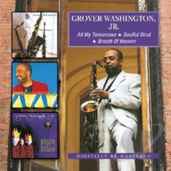 Washington, Grover Jr. - All My Tomorrows/Soulful Strut/Breath of Heaven CD Cover Art