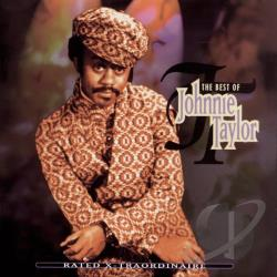 Taylor, Johnnie - Rated X-Traordinaire: The Best of Johnnie Taylor CD Cover Art