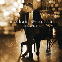 Smith, Michael W. - Glory CD Cover Art