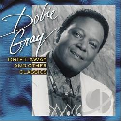 Gray, Dobie - Drift Away and Other Classics CD Cover Art