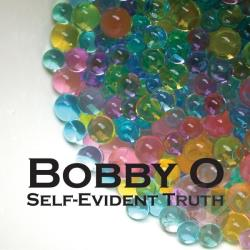 Bobby O. - Self-Evident Truth CD Cover Art
