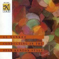 Al Yankee & His Orchestra - Al Yankee & His Orchestra in the Stan Kenton Style CD Cover Art