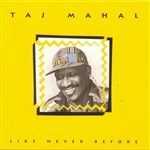 Mahal, Taj - Like Never Before CD Cover Art