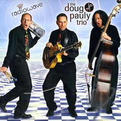 Doug Pauly Trio - Radiowave CD Cover Art