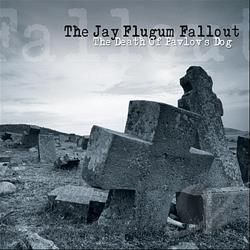 Jay Flugum Fallout - Death Of Pavlov's Dog CD Cover Art