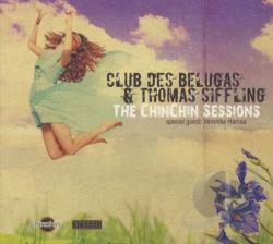 Club Des Belugas / Siffling, Thomas - Chinchin Sessions CD Cover Art