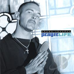Rhoades, Shawn - Prayer Life CD Cover Art
