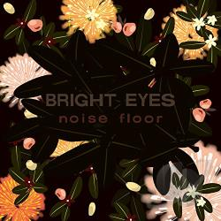 Bright Eyes - Noise Floor (Rarities 1998-2005) CD Cover Art