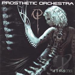 Prosthetic Orchestra - Atrocities CD Cover Art