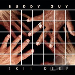 Guy, Buddy - Skin Deep CD Cover Art