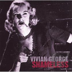 George, Vivian - Shameless CD Cover Art