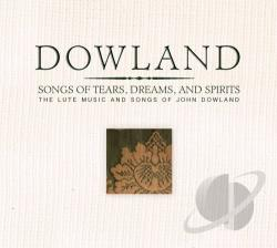 Dowland, John - Dowland: Songs of Tears, Dreams, and Spirits CD Cover Art