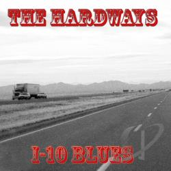 Hardways - I-10 Blues CD Cover Art