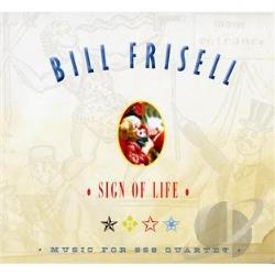 858 Quartet / Frisell, Bill - Sign of Life: Music for 858 Quartet CD Cover Art