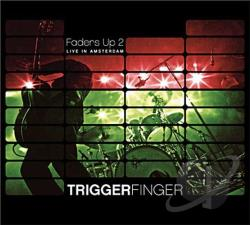 Triggerfinger - Faders Up 2 CD Cover Art