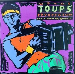 Toups, Wayne / Zydecajun - Blast from the Bayou CD Cover Art