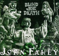 Fahey, John - Transfiguration of Blind Joe Death CD Cover Art