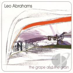 Abrahams, Leo - Grape and the Grain CD Cover Art