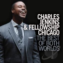 Fellowship Chicago / Jenkins, Charles - Best of Both Worlds CD Cover Art