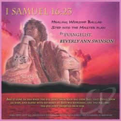 Beverly Ann Swinson - I Samuel 16:23: Healing Worship Ballad: Step Into the Master Plan CD Cover Art