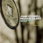 Michael Zilber Quartet / Stowell, John / Zilber, Michael - Shot Through With Beauty CD Cover Art