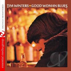 Tim Winters - Good Woman Blues CD Cover Art