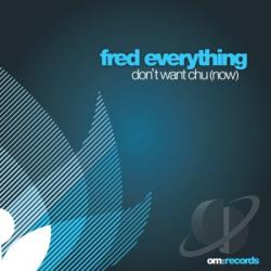 Everything, Fred - Don't Want Chu (Now) LP Cover Art