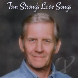 Strong, Tom - Tom Strong's Love Songs CD Cover Art
