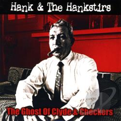 Hank & The Hankstirs - Ghost Of Clyde & Checkers CD Cover Art